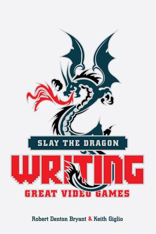 Slay the dragon writing great video games pdf